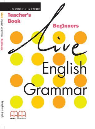 Εικόνα της LIVE ENGLISH GRAMMAR Beginners Teacher's Book