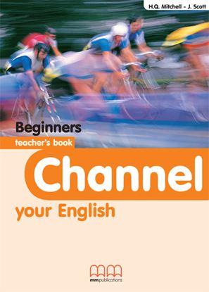 Εικόνα της CHANNEL Beginners Teacher's Book