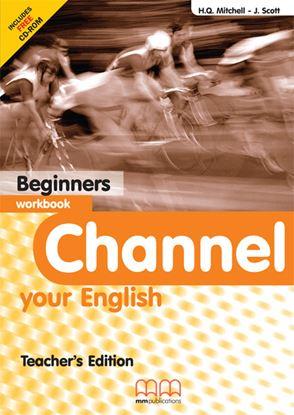 Εικόνα της CHANNEL Beginners Workbook (Teacher's edition - with CD)